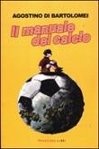 Il manuale del calcio Libro di  Agostino Di Bartolomei