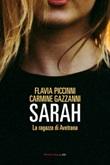 Sarah. La ragazza di Avetrana Libro di  Carmine Gazzanni, Flavia Piccinni