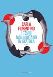 I tonni non nuotano in scatola Ebook di  Carla Fiorentino