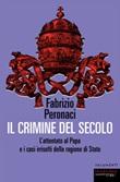 Il crimine del secolo. L'attentato al papa e i casi irrisolti della ragione di Stato Ebook di  Fabrizio Peronaci