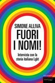 Fuori i nomi! Intervista con la storia italiana Lgbt Ebook di  Simone Alliva