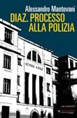 Diaz. Processo alla polizia. Nuova ediz. Ebook di  Alessandro Mantovani