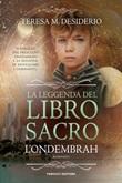 La leggenda del libro sacro. L'Ondembrah. Vol. 1: Libro di  Teresa Maria Desiderio