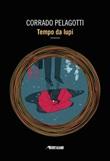 Tempo da lupi Libro di  Corrado Pelagotti