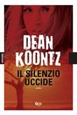 Il silenzio uccide Libro di  Dean R. Koontz