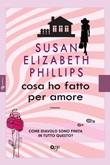 Cosa ho fatto per amore Libro di  Susan Elizabeth Phillips