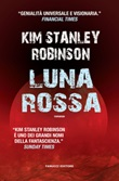 Luna rossa Libro di  Kim Stanley Robinson