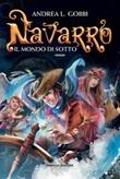 Navarro. Il mondo di sotto Ebook di  Andrea L. Gobbi