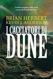 I cacciatori di Dune Ebook di  Brian Herbert, Kevin J. Anderson