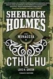 Sherlock Holmes e la minaccia di Cthulhu Ebook di  Lois H. Gresh