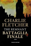 The remnant. Battaglia finale Ebook di  Charlie Fletcher