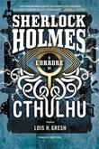 Sherlock Holmes e l'orrore di Cthulhu. Sherlock Holmes vs Cthulhu Ebook di  Lois H. Gresh