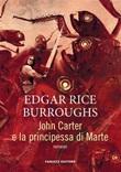 John Carter e la principessa di Marte. Barsoom Ebook di  Edgar Rice Burroughs