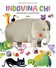 Indovina chi incontrerà l'elefante? Libro di  Anton Poitier