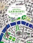Città del mondo. Grandi labirinti Libro di  Martin Nygaard