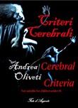Cerebral criteria Ebook di  Andrea Oliveti, Andrea Oliveti, Andrea Oliveti