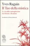 Il tao della mistica. Le vie della contemplazione tra Oriente e Occidente