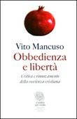 Obbedienza e libertà. Critica e rinnovamento della coscienza cristiana Libro di  Vito Mancuso