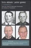 I complici. Tutti gli uomini di Bernardo Provenzano da Corleone al Parlamento Libro di  Lirio Abbate, Peter Gomez