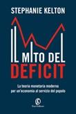 Il mito del deficit. La teoria monetaria moderna per un'economia al servizio del popolo Ebook di  Stephanie Kelton