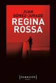 Regina rossa Ebook di  Juan Gómez-Jurado