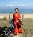 Appunti d'estate. Storie, ricette e tavole per la bella stagione Libro di  Francesca D'Orazio
