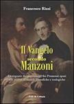 Il Vangelo secondo Manzoni. Le risposte dei personaggi dei Promessi sposi alle nostre domande filosofiche e teologiche