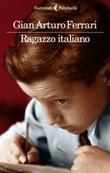 Ragazzo italiano Libro di  Gian Arturo Ferrari