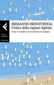 Critica della ragione digitale Libro di  Ermanno Bencivenga