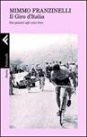 Il Giro d'Italia. Dai pionieri agli anni d'oro