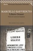Libero Grassi. Storia di un'eresia borghese Libro di  Marcello Ravveduto