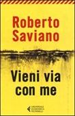 Vieni via con me Libro di  Roberto Saviano