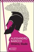 Omero, Iliade Libro di  Alessandro Baricco