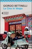 La Cina in Vespa Libro di  Giorgio Bettinelli