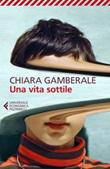 Una vita sottile Libro di  Chiara Gamberale