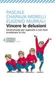 Vincere le delusioni. Contromosse per superarle e non farsi avvelenare la vita Libro di  Pascale Chapaux-Morelli, Eugenio Murrali