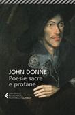 Poesie sacre e profane. Testo originale a fronte Libro di  John Donne