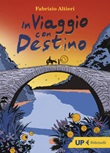 In viaggio con Destino Libro di  Fabrizio Altieri