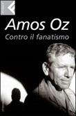 Contro il fanatismo Ebook di  Amos Oz