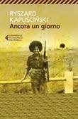 Ancora un giorno Ebook di  Ryszard Kapuscinski