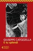 E tu splendi Ebook di  Giuseppe Catozzella