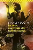 Le vere avventure dei Rolling Stones Ebook di  Stanley Booth