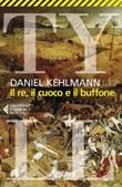 Il re, il cuoco e il buffone Ebook di  Daniel Kehlmann