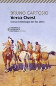 Verso Ovest. Storia e mitologia del Far West Ebook di  Bruno Cartosio