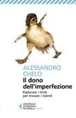 Il dono dell'imperfezione. Esplorare i limiti per trovare i talenti Ebook di  Alessandro Chelo