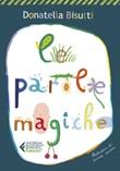 Le parole magiche Ebook di  Donatella Bisutti