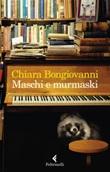 Maschi e murmaski Ebook di  Chiara Bongiovanni