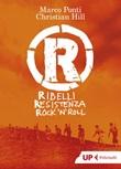 R. Ribelli Resistenza Rock 'n Roll Ebook di  Marco Ponti, Christian Hill