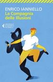 La compagnia delle illusioni Ebook di  Enrico Ianniello