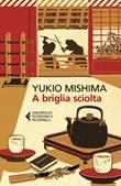 A briglia sciolta Ebook di  Yukio Mishima